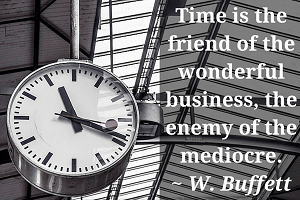 Time is the Friend - Buffett Quote