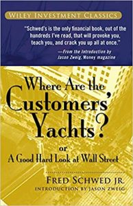 Where Are The Customers Yachts by Fred Schwed Jr.